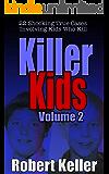 Killer Kids Volume 2: 22 Shocking True Crime Cases of Kids Who Kill (English Edition)