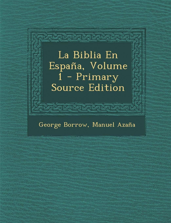 La Biblia En Espana, Volume 1 - Primary Source Edition: Amazon.es ...