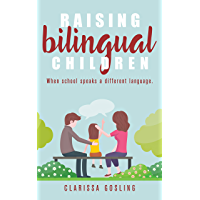 Raising bilingual children: when school speaks a different language (Expat life Book 2) (English Edition)