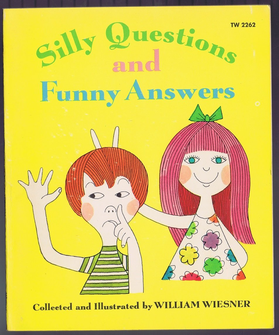 Silly questions and funny answers: William Wiesner: Amazon