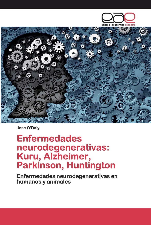 Enfermedades neurodegenerativas: Kuru, Alzheimer ...