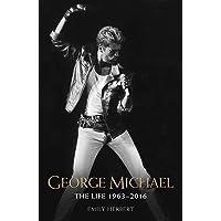 George Michael: The Life 1963-2016^George Michael: The Life 1963-2016
