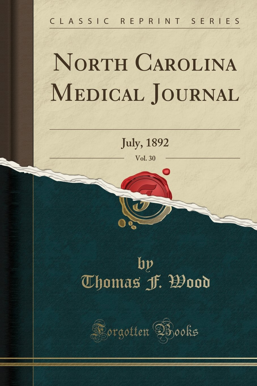 North Carolina Medical Journal, Vol. 30: July, 1892 (Classic Reprint) PDF
