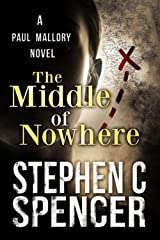 The Middle Of Nowhere (a Paul Mallory thriller Book 4) Kindle Edition
