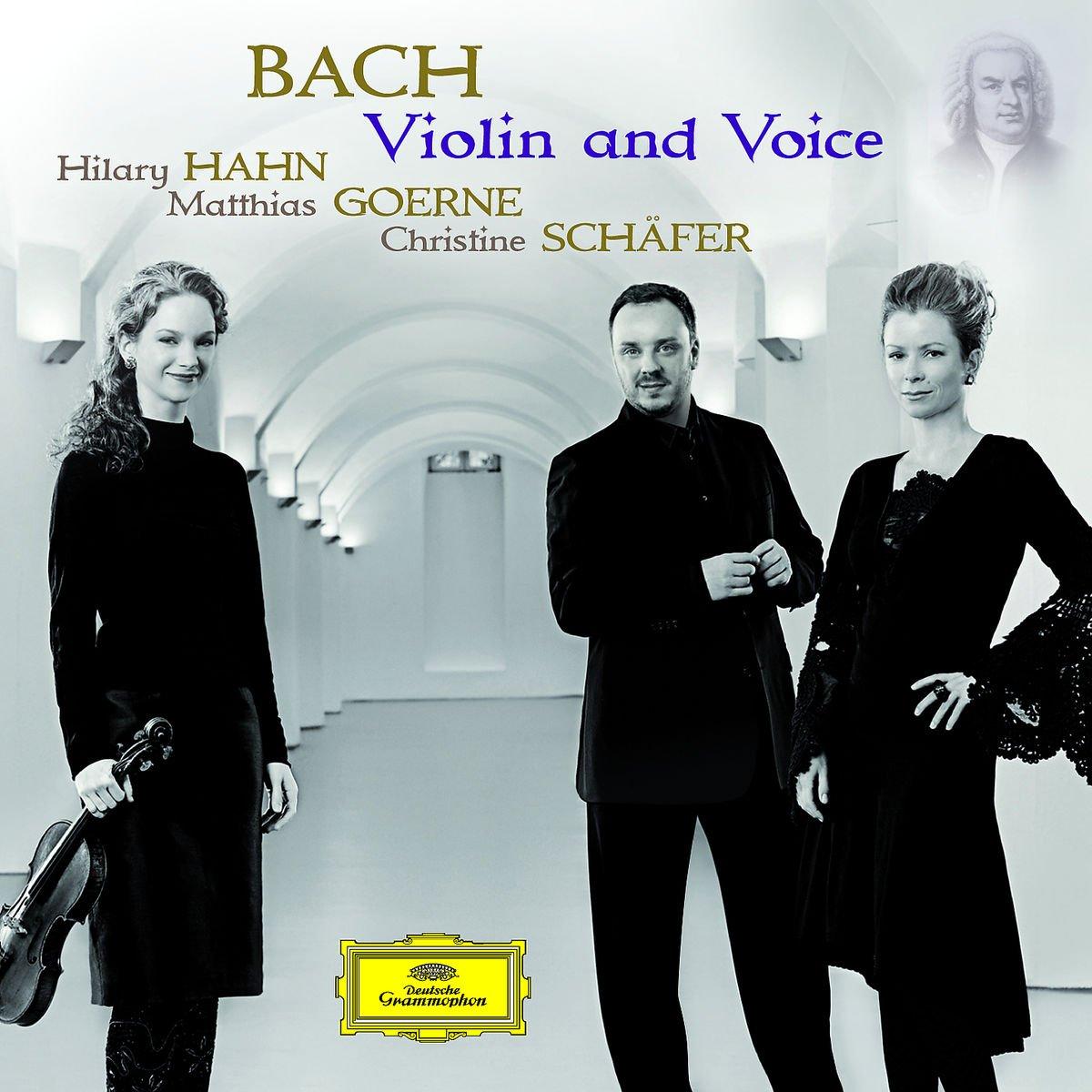 Hilary Hahn, Johann Sebastian Bach, Matthias Goerne, Christine ...
