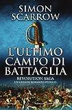 L'ultimo campo di battaglia. Revolution saga