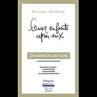Leurs enfants après eux, Nicolas Mathieu (Dossier de lecture): biographie de l'auteur, résumé détaillé par chapitres, les personnages, questionnaire de lecture (Rx t. 2) (French Edition)