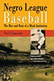 Negro League Baseball: The Rise and Ruin of a Black Institution