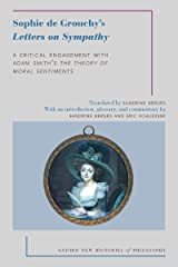 Sophie de Grouchy's Letters on Sympathy: A Critical Engagement with Adam Smith's The Theory of Moral Sentiments (Oxford New Histories of Philosophy) Kindle Edition