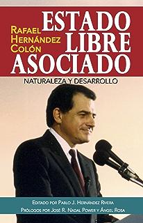 Estado Libre Asociado: Naturaleza y Desarrollo (Spanish Edition)