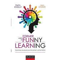Former avec le Funny learning - Quand les neurosciences réinventent vos formations