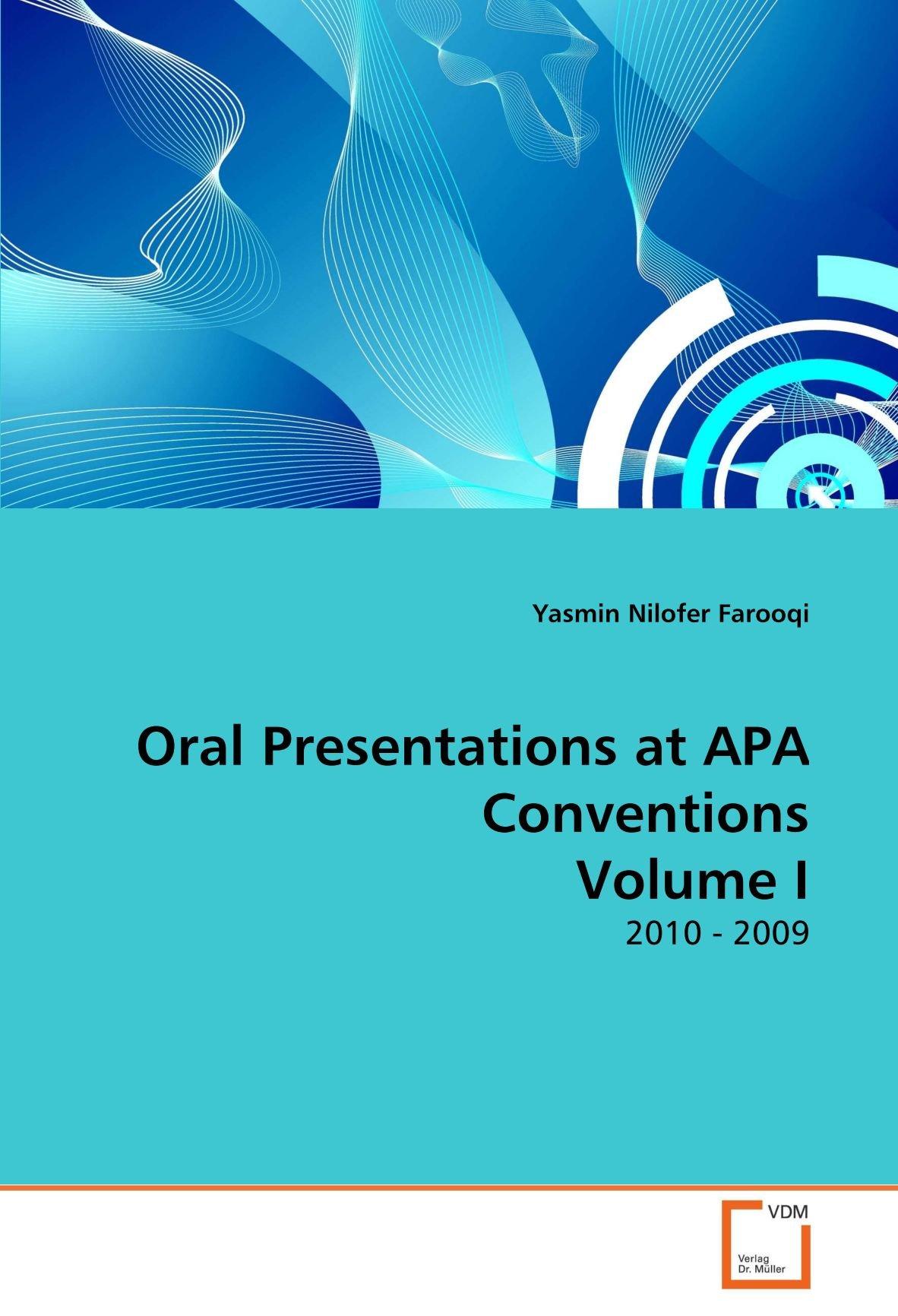 Download Oral Presentations at APA Conventions Volume I: 2010 - 2009 PDF