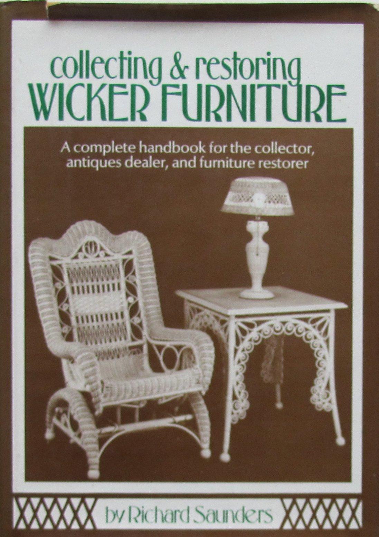 collecting u0026 restoring wicker furniture richard saunders amazoncom books