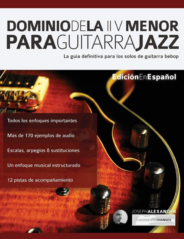 Dominio de la ii V menor para guitarra jazz: La guía definitiva ...