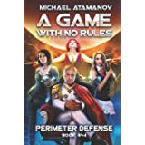 A Game With No Rules (Perimeter Defense Book #4): LitRPG Series