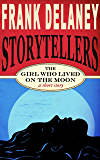 The Girl Who Lived on The Moon (Frank Delaney Storytellers Book 2)