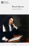 Delphi Collected Works of Baruch Spinoza (Illustrated) (Delphi Series Ten Book 7)