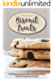 Biscuit Treats: A Comprehensive Biscuit Recipe Book with 25 Delicious Recipe One of the Must Have Biscuit Books in Your Collection