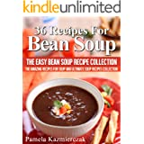 36 Recipes For Bean Soup – The Easy Bean Soup Recipe Collection (The Amazing Recipes for Soup and Ultimate Soup Recipes Colle