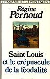 Saint Louis et le crépuscule de la féodalité