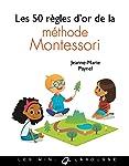50 RÈGLES D'OR DE LA MÉTHODE MONTESSORI (LES)