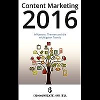 Content Marketing 2016: Influencer, Themen und die wichtigsten Trends (Professional Content Marketing)