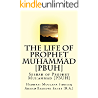 The Life of Prophet Muhammad [PBUH]: Seerah of Prophet Muhammad [PBUH]