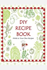 DIY Recipe Book: Write in Your Own Recipes! This is a Blank Recipe Book With Index to Record your Favorite Homemade Recipes. Paperback