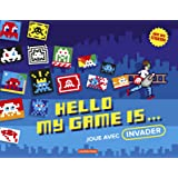 Hello my game is... : Joue avec Invader