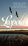 Aldo Leopold: A Sand County Almanac & Other Writings on Conservation and Ecology (LOA #238) (Library of America)