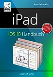 iPad iOS 10 Handbuch: Für iPad Pro, iPad Air und iPad mini