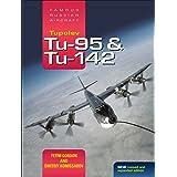 Tupolev Tu-95 & Tu-142: Famous Russian Aircraft