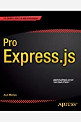 Pro Express.js: Master Express.js: The Node.js Framework For Your Web Development Paperback
