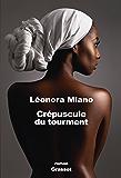 Crépuscule du tourment : roman (Littérature Française)