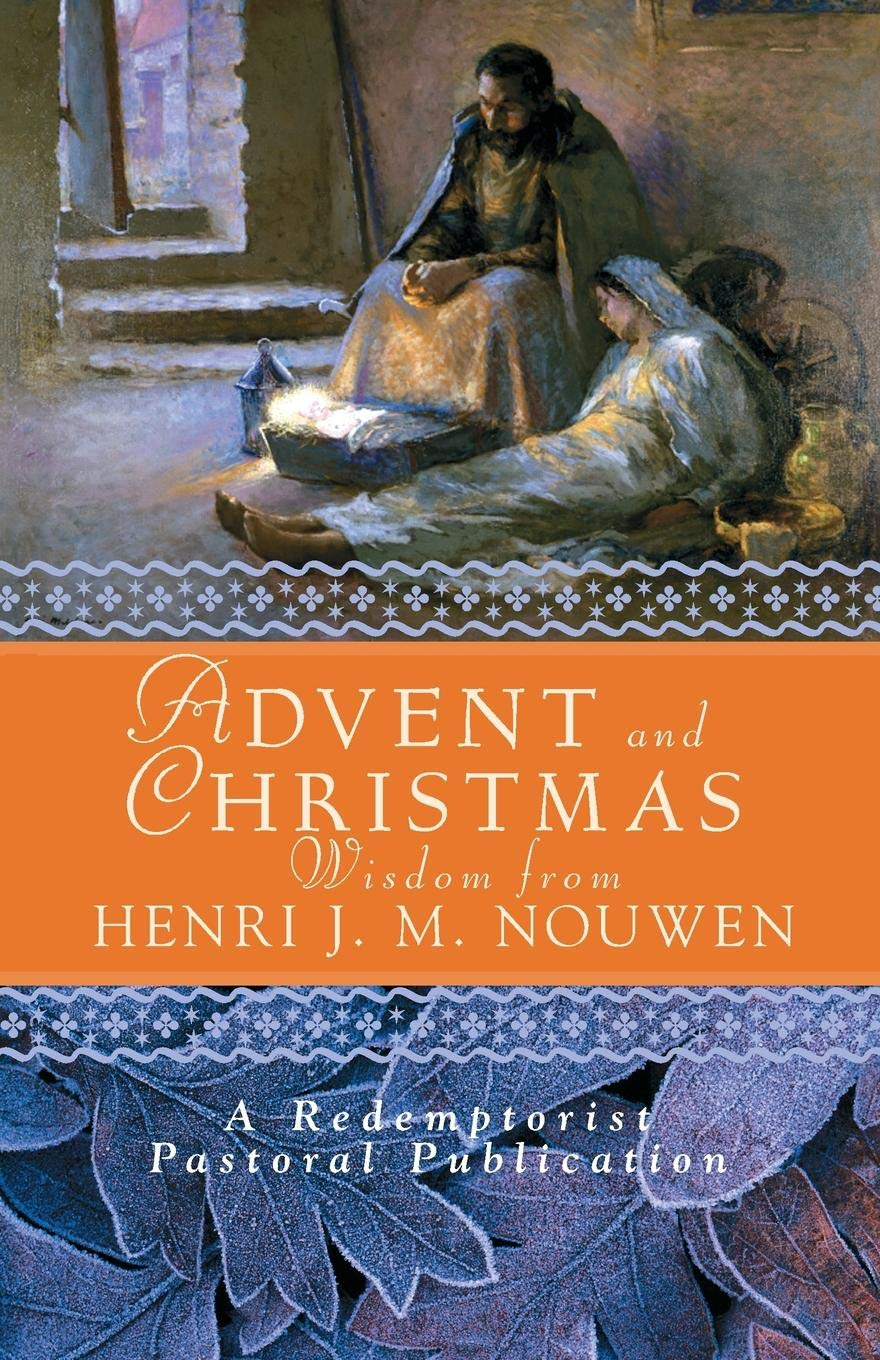 Download Advent and Christmas Wisdom from Henri J.M. Nouwen: Daily Scripture and Prayers together with Nouwen's Own Words PDF