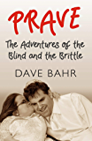 PRAVE: The Adventures of the Blind and the Brittle