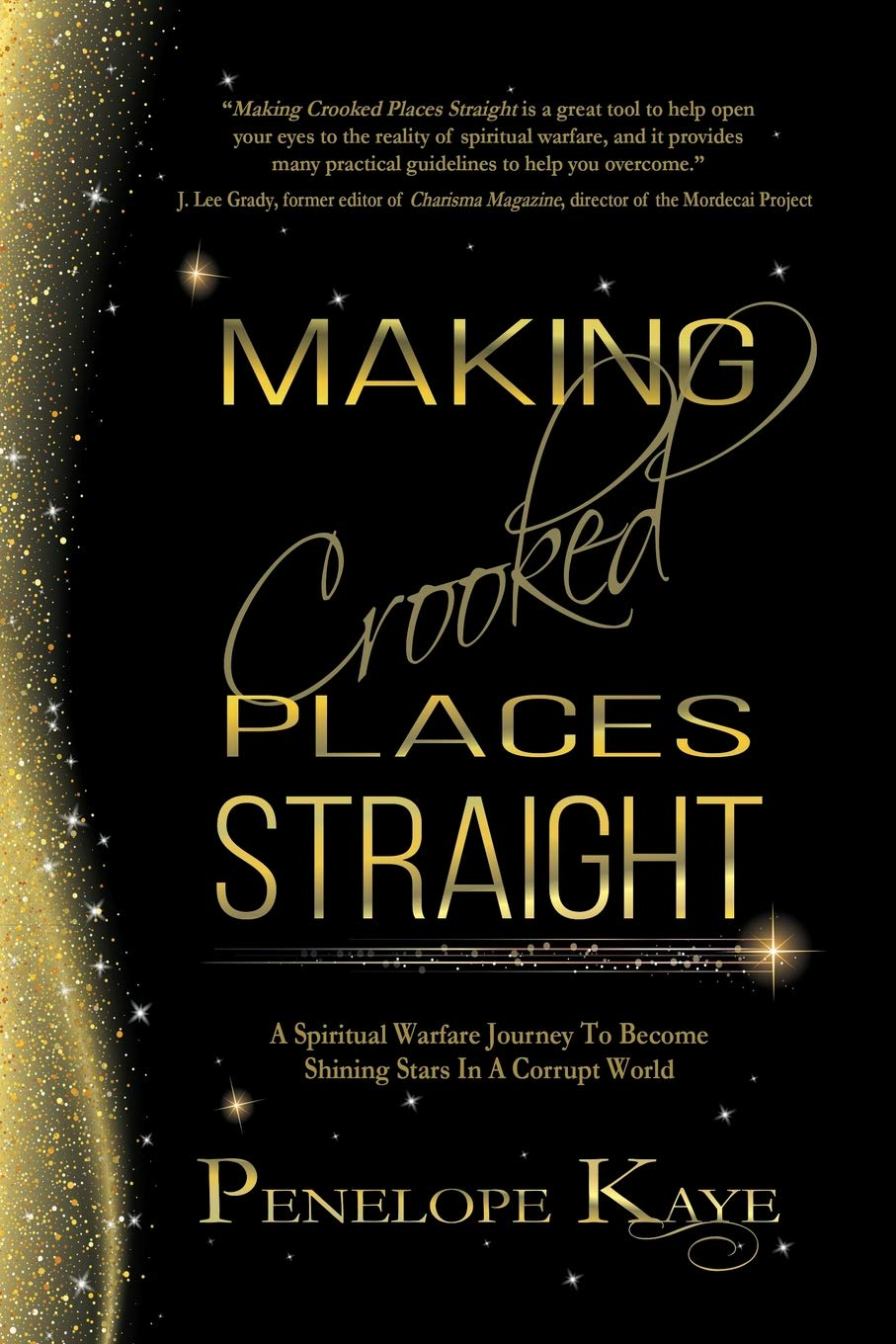 Making Crooked Places Straight: A Spiritual Warfare Journey to