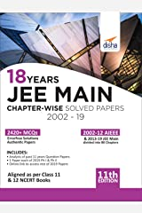 18 Years JEE MAIN Chapter-wise Solved Papers (2002 - 19) 11th Edition Paperback