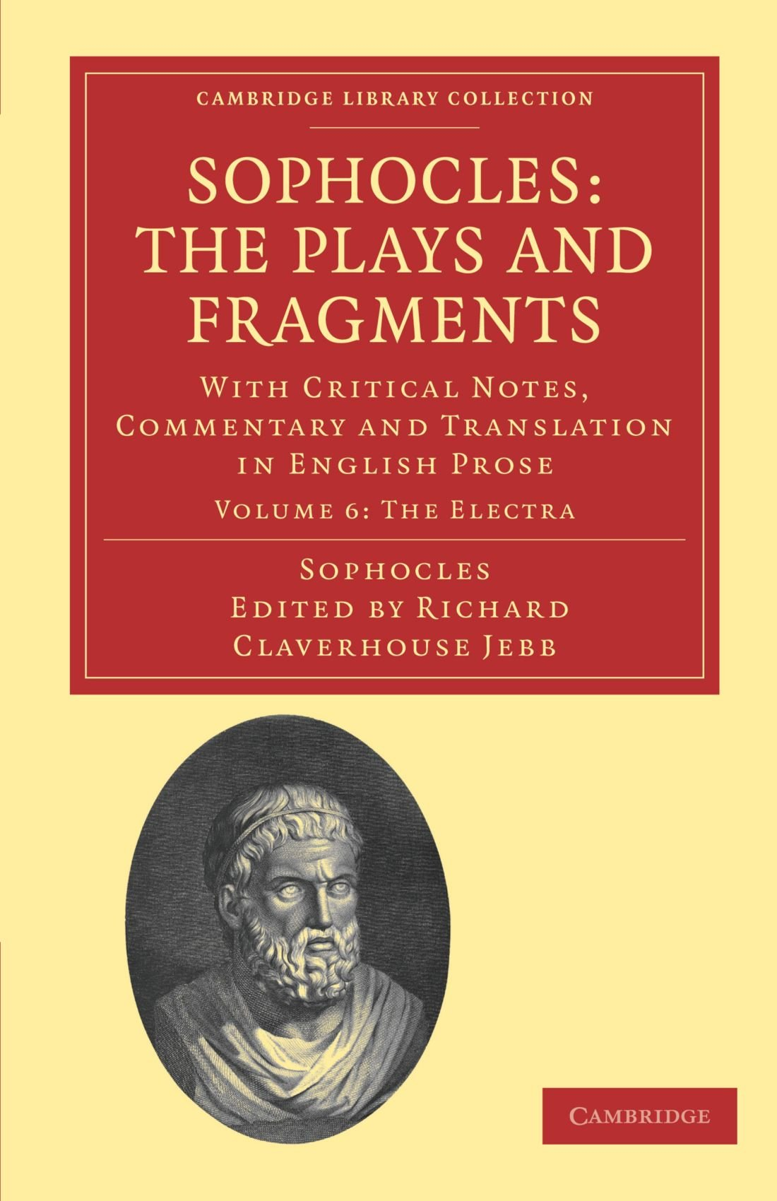 Download Sophocles: The Plays and Fragments: With Critical Notes, Commentary and Translation in English Prose (Cambridge Library Collection - Classics) PDF