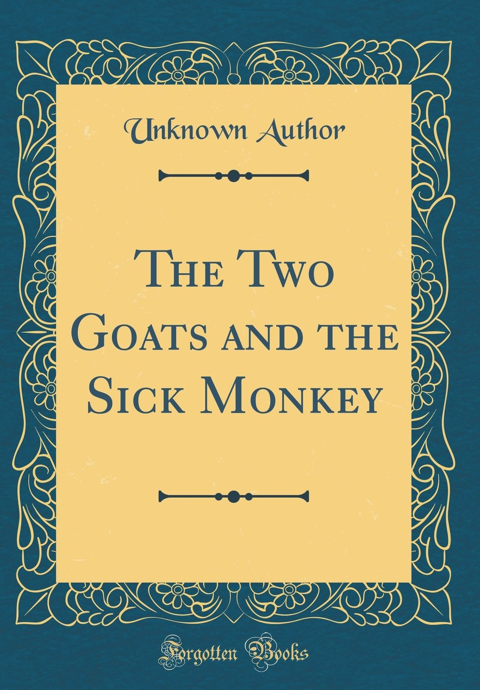Download The Two Goats and the Sick Monkey (Classic Reprint) pdf