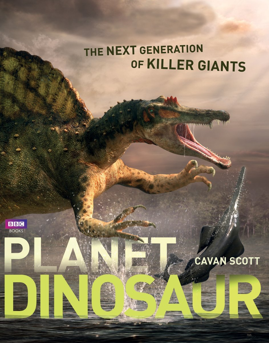 Read Online Planet Dinosaur: The Next Generation of Killer Giants PDF