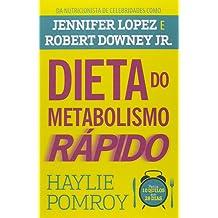A Dieta do Metabolismo Rápido. Emagreça Sem Passar Fome e Mantenha o Peso Ideal