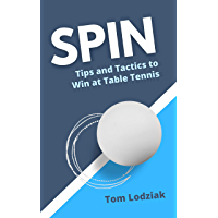 SPIN: Tips and tactics to win at table tennis (English Edition)