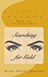 Searching for Gold (The Gold Series Book 1)
