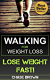 Walking: Walking for Weight Loss - A Comprehensive Guide to Losing Weight and Staying Healthy by Walking! (Walking, Walking to Lose Weight, How To Lose Weight by Walking Book 1)