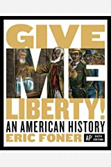 Give Me Liberty!: An American History (Sixth AP® Edition) Kindle Edition