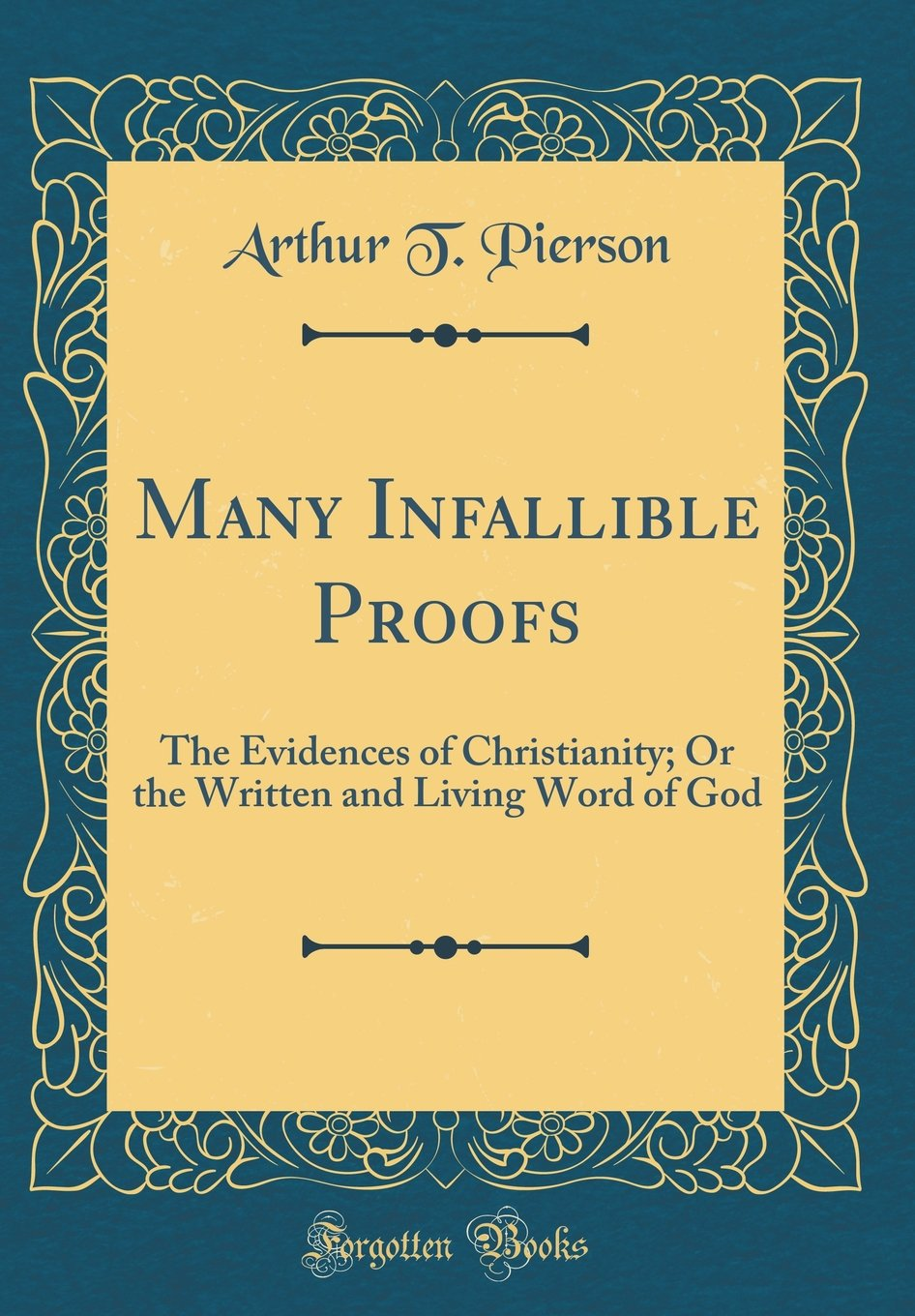Many Infallible Proofs: The Evidences of Christianity; Or the Written and Living Word of God (Classic Reprint) pdf epub