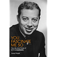 You Fascinate Me So: The Life and Times of Cy Coleman (Applause Books)