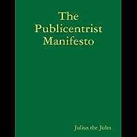 The Publicentrist Manifesto (English Edition)