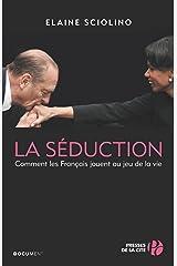 La Séduction (DOCUMENTS) (French Edition) Kindle Edition